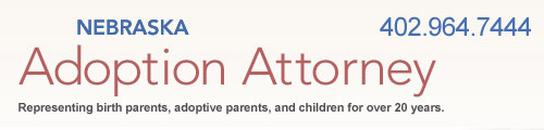 Nebraska Adoption Attorney - Omaha - Nebraska - Adoption Legal Services